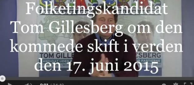 Folketingskandidat Tom Gillesberg om det kommende skift i verden, den 17. juni 2015